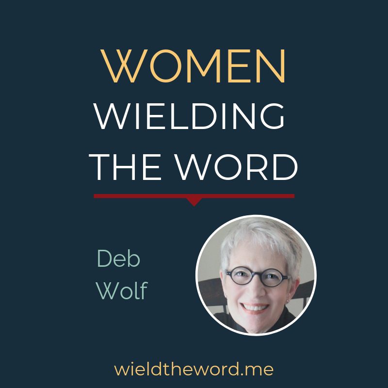 Women Wielding the Word Deb Wolf