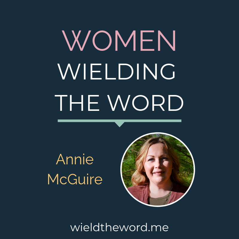 Women Wielding The Word: Annie McGuire