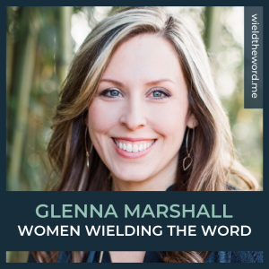women-wielding-the-word-glenna-marshall
