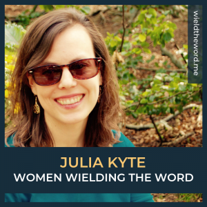 women-wielding-the-word-julia-kyte