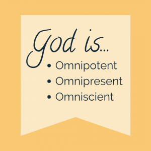God is omnipotent omnipresent omniscient