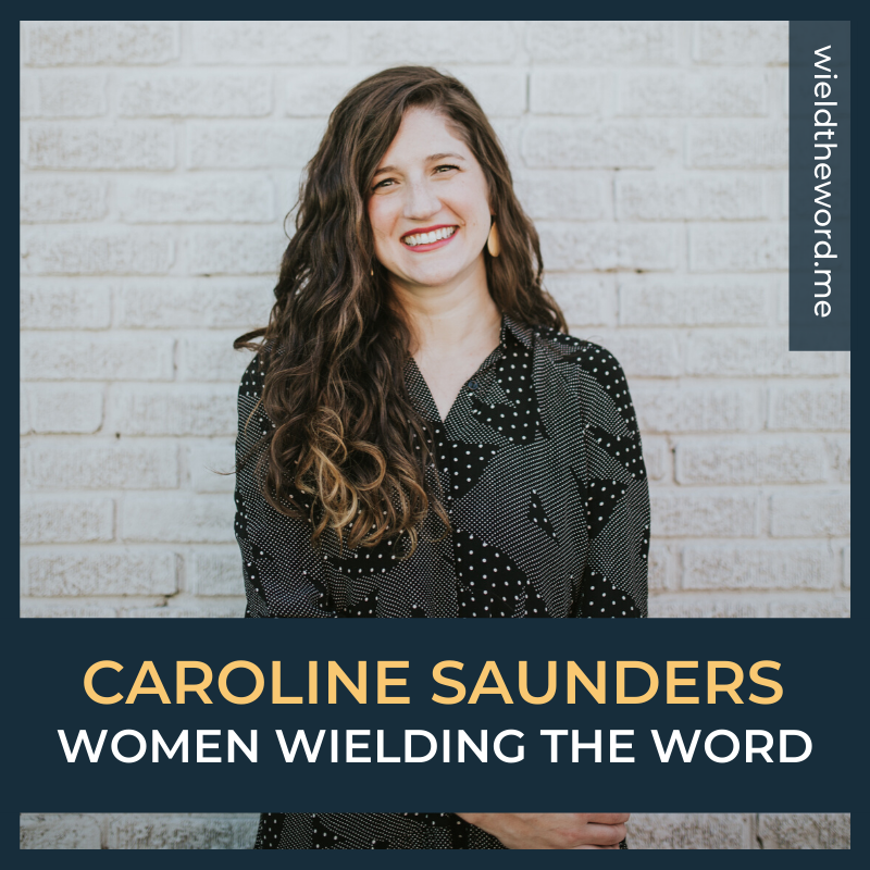 women-wielding-the-word-caroline-saunders